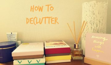 how to declutter, organise, home tips